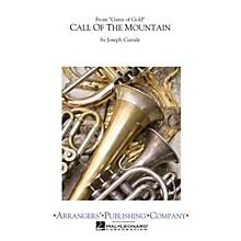 Arrangers Call of the Mountain Concert Band Level 4 Composed by Joseph Curiale