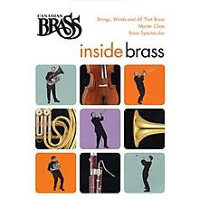 Canadian Brass Canadian Brass - Inside Brass Brass Series DVD by The Canadian Brass  by The Canadian Brass