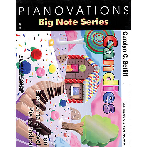 Willis Music Candies (Pianovations Big-Note Series/Mid to Later Elem Level) Willis Series by Carolyn C. Setliff