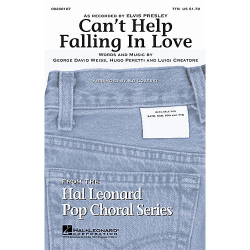 Hal Leonard Can't Help Falling in Love TTB by Elvis Presley arranged by Ed Lojeski