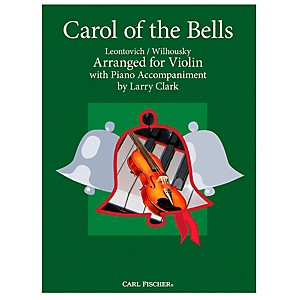 Carl Fischer Carol Of The Bells - Violin with Piano Accompaniment by Carl Fischer