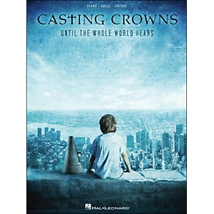 Hal Leonard Casting Crowns Until The Whole World Hears arranged for piano, ... by Hal Leonard