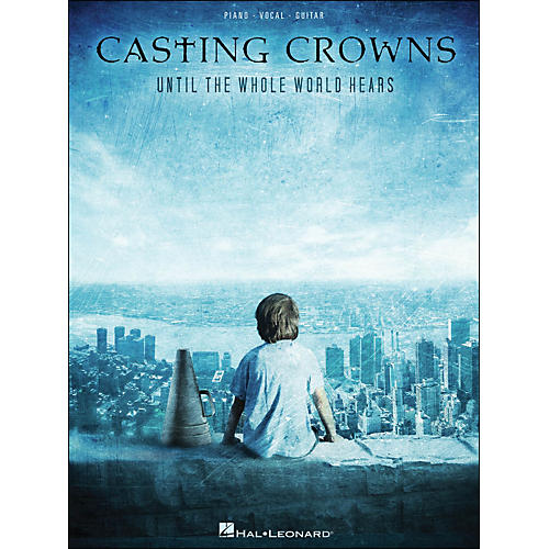 Hal Leonard Casting Crowns Until The Whole World Hears arranged for piano, vocal, and guitar (P/V/G)-thumbnail