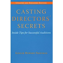 Limelight Editions Casting Directors' Secrets Limelight Series Softcover Written by Ginger Howard Friedman
