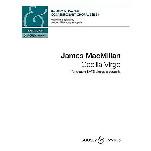 Boosey and Hawkes Cecilia Virgo (SATB/SATB a cappella) SSAATTBB composed by James MacMillan