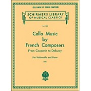 G. Schirmer Cello Music French Composers From Couperin To Debussy for Violoncello And Piano