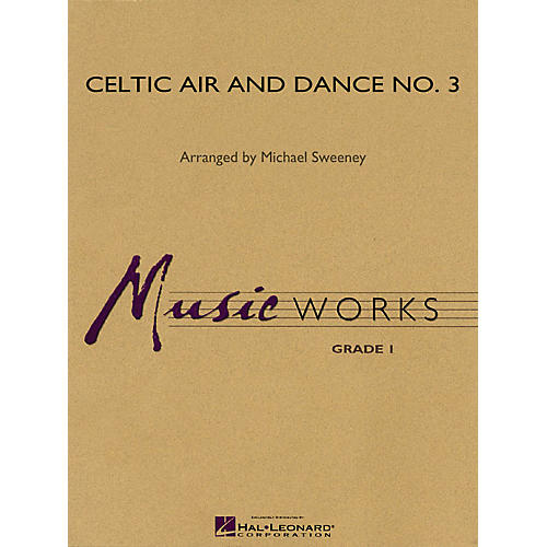 Hal Leonard Celtic Air & Dance No. 3 Concert Band Level 1.5 Arranged by Michael Sweeney