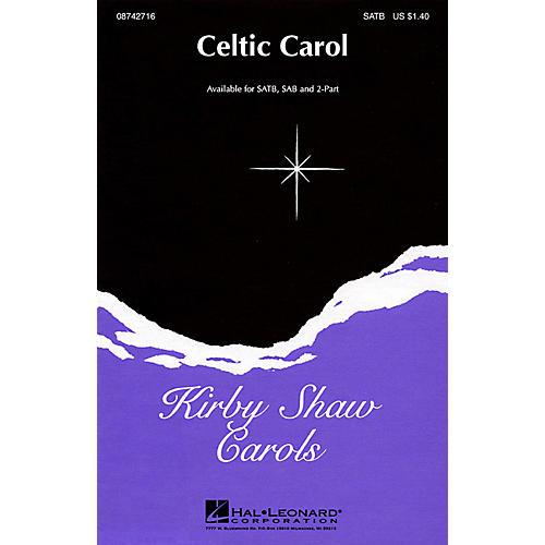 Hal Leonard Celtic Carol SATB composed by Kirby Shaw