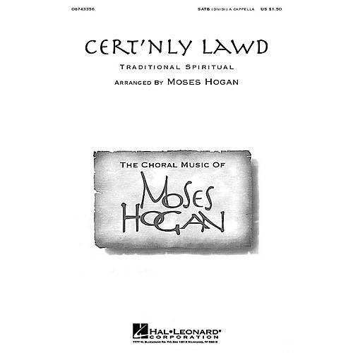 Hal Leonard Cert'nly Lawd SATB DV A Cappella arranged by Moses Hogan