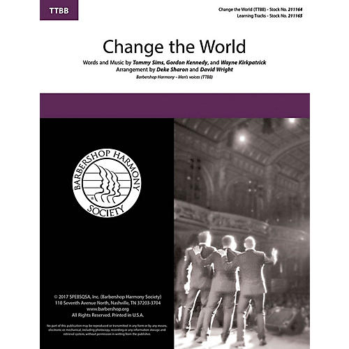 Barbershop Harmony Society Change the World TTBB A Cappella by Eric Clapton arranged by Deke Sharon