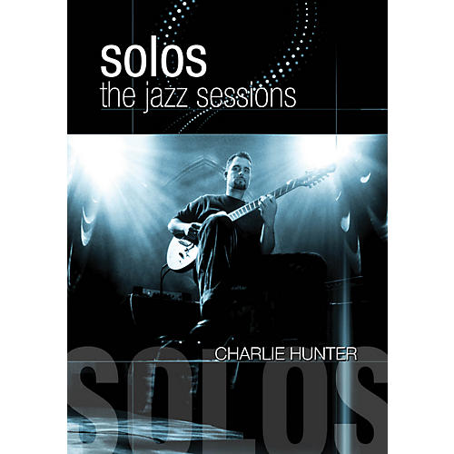 Hal Leonard Charlie Hunter - Solos: The Jazz Sessions DVD