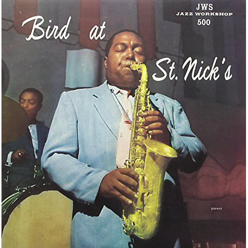 Alliance Charlie Parker - Bird at St. Nicks