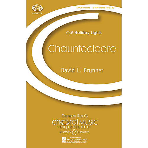 Boosey and Hawkes Chauntecleere (CME Holiday Lights) 2-Part composed by David Brunner
