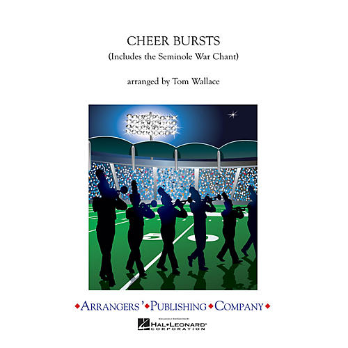 Arrangers Cheer Bursts Marching Band Level 2.5 Arranged by Tom Wallace