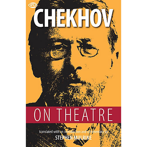 Opus Chekhov on Theatre Book Series Softcover Written by Anton Chekhov