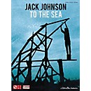 Cherry Lane Jack Johnson - To The Sea PVG Songbook (2501580)