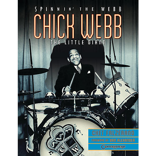 Centerstream Publishing Chick Webb - Spinnin' the Webb: The Little Giant Reference Series Softcover Written by Chet Falzerano