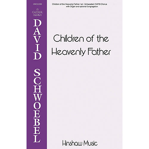 Hinshaw Music Children of the Heavenly Father SATB arranged by David Schwoebel