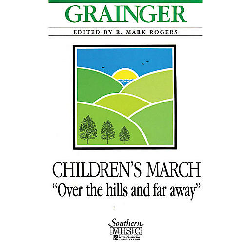 Southern Children's March - Over the Hills and Far Away Concert Band Level 4 Arranged by R. Mark Rogers