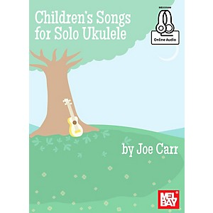 Mel Bay Childrens Songs for Solo Ukulele by Mel Bay