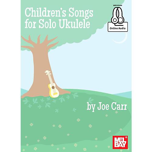 Mel Bay Childrens Songs for Solo Ukulele