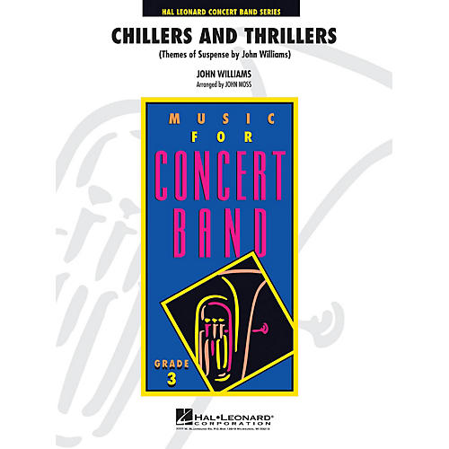 Hal Leonard Chillers and Thrillers ( arranged by John Williams) - Concert Band Level 3 arranged by John Moss