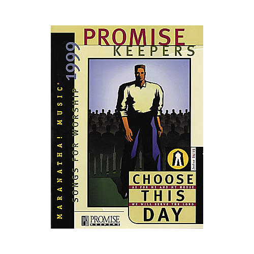 Maranatha! Music Choose This Day 1999 Promise Keepers Songbook