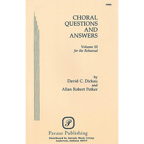Pavane Choral Questions & Answers III: The Rehearsal Book
