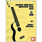 Mel Bay Chord Melody Method for Uke Book/Cd Set
