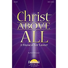 Daybreak Music Christ Above All (A Musical for Easter) IPAKO Arranged by Mark Brymer