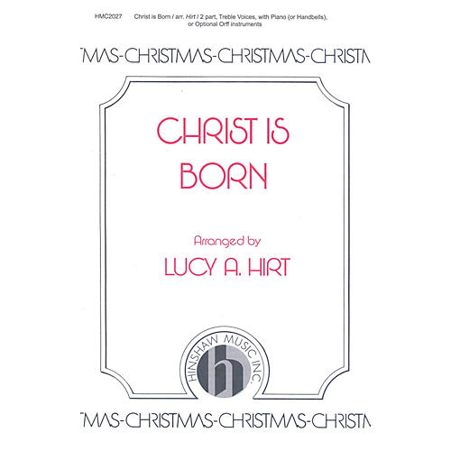 Hinshaw Music Christ Is Born SA arranged by Lucy Hirt