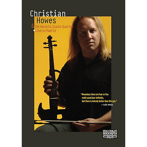 Hal Leonard Christian Howes & The Horacio Icasto Quartet - Live in Madrid DVD Series DVD Performed by Christian Howes