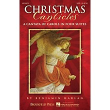 Brookfield Christmas Canticles (A Cantata of Carols in Four Suites) ORCHESTRA ACCOMPANIMENT by Benjamin Harlan