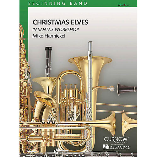 Curnow Music Christmas Elves in Santa's Workshop (Grade 0.5 - Score and Parts) Concert Band Level .5 by Mike Hannickel