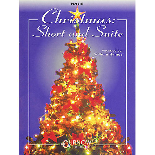 Curnow Music Christmas: Short and Suite (Part 3 - Eb Instruments) Concert Band Level 2-4 Arranged by William Himes