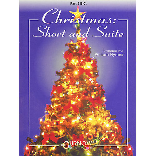 Curnow Music Christmas: Short and Suite (Part 5 - Bass Clef) Concert Band Level 2-4 Arranged by William Himes