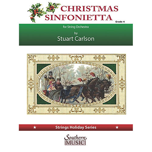 Southern Christmas Sinfonietta (for String Orchestra) Southern Music Series Softcover by Stuart Ross Carlson