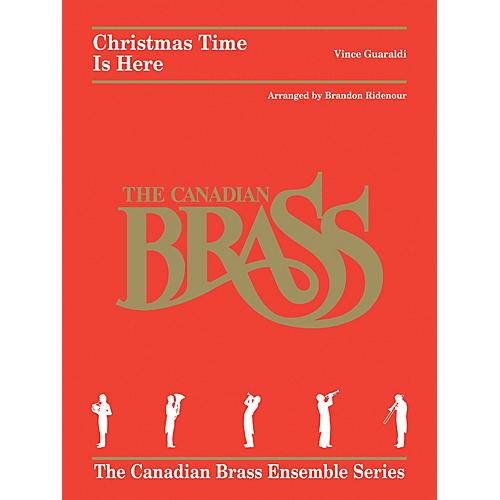 Canadian Brass Christmas Time Is Here Brass Ensemble Series by Canadian Brass Arranged by Brandon Ridenour