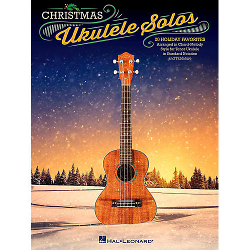 Hal Leonard Christmas Ukulele Solos - 20 Holiday Favorites Arranged in Chord-Melody Style For Tenor Uke