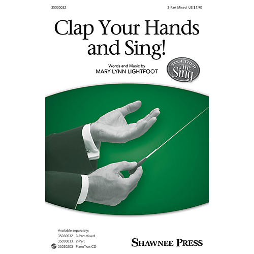 Shawnee Press Clap Your Hands and Sing! (Together We Sing Series) 3-Part Mixed