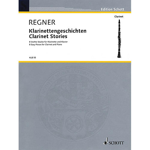 Schott Clarinet Stories (8 Easy Pieces for B-flat Clarinet and Piano) Schott Series