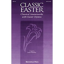 Brookfield Classic Easter - Classical Masterworks with Easter Hymns (Mini-Cantata) IPAKCO Arranged by John Purifoy