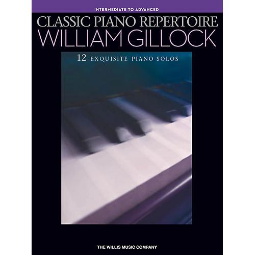 Hal Leonard Classic Piano Repertoire - William Gillock (12 Exquisite Piano Solos) Intermediate - Advanced