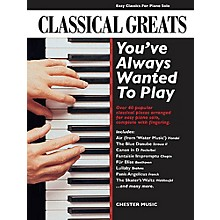 Chester Music Classical Greats You've Always Wanted to Play Music Sales America Series Softcover
