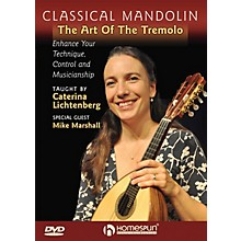 Homespun Classical Mandolin - The Art of the Tremelo Homespun Tapes Series DVD Performed by Caterina Lichtenberg