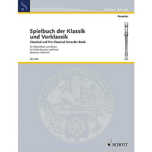 Schott Classical and Pre-Classical (Treble Recorder and Piano) Schott Series