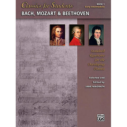Alfred Classics for Students: Bach, Mozart & Beethoven, Book 1 - Early Intermediate