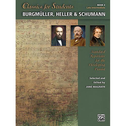 Alfred Classics for Students: Burgmuller, Heller & Schumann, Book 3 Late Intermediate-thumbnail