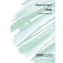 Peer Music Clocks (Piano and String Quartet Score and Parts) Peermusic Classical Series by Miguel del Aguila