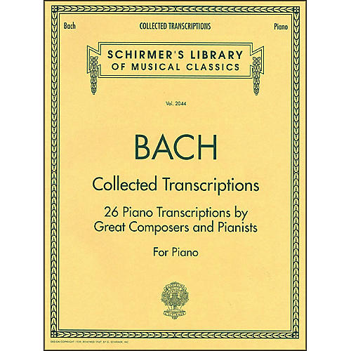 G. Schirmer Collected Transcriptions 26 Piano Transcribed By Great Composers & Pianists By Bach-thumbnail